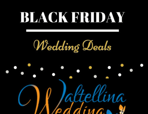 black friday al ValtellinaWedding!